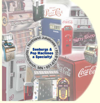 Seeburgs & Pop Machines a Specialty!